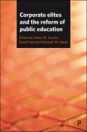 Wilkins, A. 2017. The business of governorship: Corporate elitism in public education. In H.M. Gunter, D. Hall and M.W. Apple (eds) Corporate Elites and the Reform of Education. Policy Press: Bristol, pp. 161-176