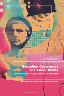 Wilkins, A. and Olmedo, A. 2018. Conceptualising education governance: Framings, perspectives and theories. In A. Wilkins and A. Olmedo (eds) Education governance and social theory: Interdisciplinary approaches to research. Bloomsbury: London, pp. 1-20
